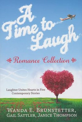 A Time to Laugh Romance Collection    -     By: Wanda E. Brunstetter, Gail Sattler, Janice Thompson