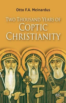 Two Thousand Years of Coptic Christianity  -     By: Otto F. Meinardus