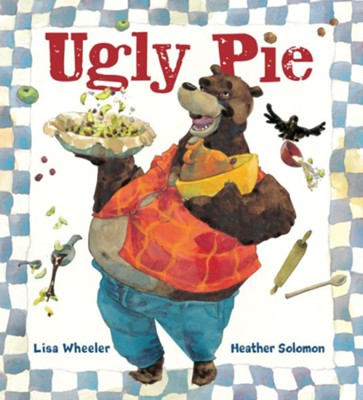 Ugly Pie  -     By: Lisa Wheeler