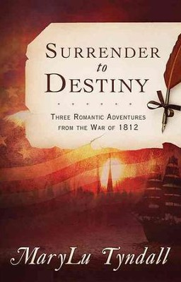 Surrender to Destiny Trilogy, 3 Volumes in 1    -     By: MaryLu Tyndall