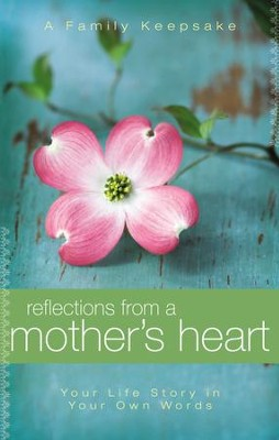 Reflections From a Mother's Heart - eBook  -     By: Jack Countryman