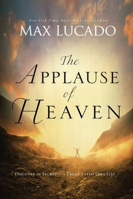 The Applause of Heaven - eBook  -     By: Max Lucado