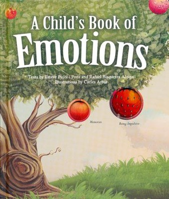 A Child's Book of Emotions  -     By: Esteve Pujol i Pons, Rafel Bisquerra Alzina     Illustrated By: Carles Arbat