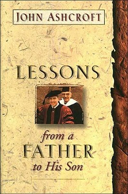 Lessons From a Father to His Son - eBook  -     By: John Ashcroft