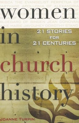 Women in Church History: 21 Stories for 21 Centuries  -     By: Joanne Turpin