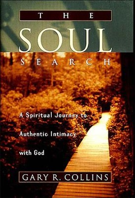 The Soul Search: A Spiritual Journey to Authentic Intimacy with God - eBook  -     By: Gary Collins