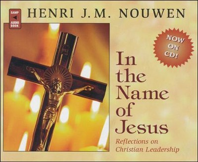 In the Name of Jesus: Reflections on Christian Leadership  -     Narrated By: Paul Smith     By: Heni J.M. Nouwen