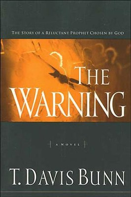 The Warning: The Story of a Reluctant Prophet Chosen by God - eBook  -     By: T. Davis Bunn