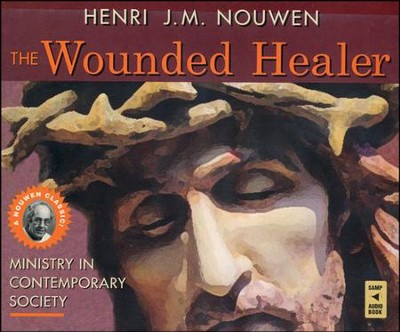 The Wounded Healer: Ministry in Contemporary Society  -     Narrated By: Dan Anderson O.F.M.     By: Henri J.M. Nouwen