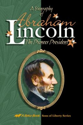 Abeka Abraham Lincoln   -     By: William Thayer