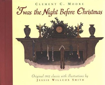 Twas the Night Before Christmas  -     By: Clement C. Moore     Illustrated By: Jessie Willcox Smith