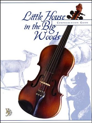 Little House in the Big Woods Comprehension Guide  -     By: Deb Chapin