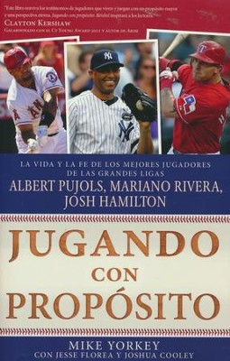 Jugando con Propósito: Béisbol  (Playing with Purpose: Baseball)  -     By: Mike Yorkey, Jesse Florea, Josh Cooley