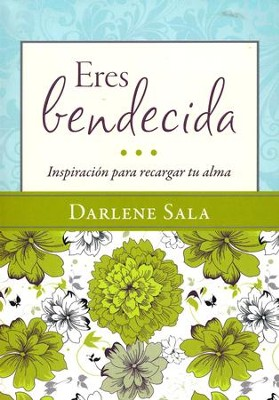 Eres Bendecida  (You Are Blessed)  -     By: Darlene Sala