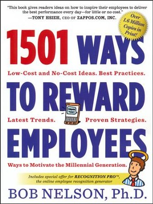 1501 Ways to Reward Employees   -     By: Bob Nelson Ph.D.