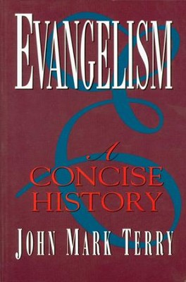 Evangelism: A Concise History - eBook  -     By: John Mark Terry