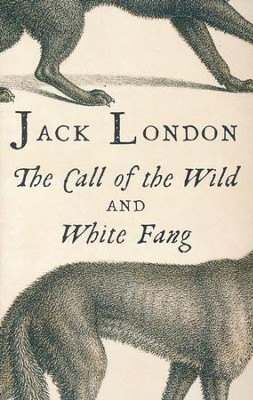 The Call of the Wild & White Fang  -     By: Jack London