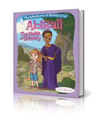 Abigail: The Belle of Bravery  -     By: Erin Weidemann