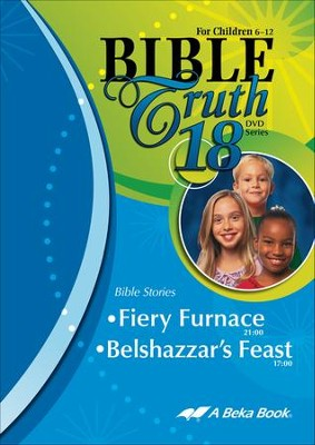 Abeka Bible Truth DVD #18: Fiery Furnace, Belshazzar's Feast   -