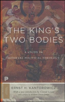 The King's Two Bodies: A Study in Medieval Political Theology  -     By: Ernst Kantorowicz
