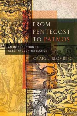 From Pentecost to Patmos: An Introduction to Acts through Revelation - eBook  -     By: Craig L. Blomberg