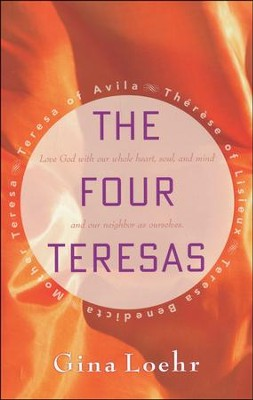 The Four Teresas  -     By: Gina Loehr