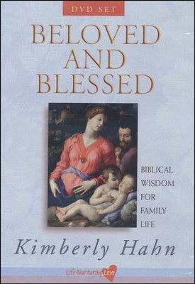 Beloved and Blessed: Biblical Wisdom for Family Life  -     By: Kimberly Hahn