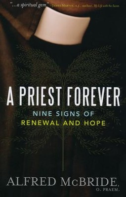 A Priest Forever: Nine Signs of Renewal and Hope  -     By: Alfred McBride