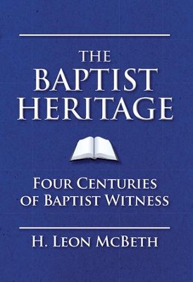 The Baptist Heritage - eBook  -     By: H. Leon McBeth