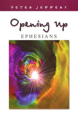 Opening Up Ephesians  -     By: Peter Jeffery