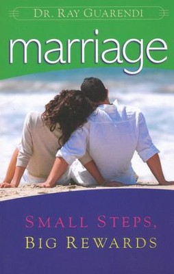 Marriage: Small Steps, Big Rewards  -     By: Ray Guarendi
