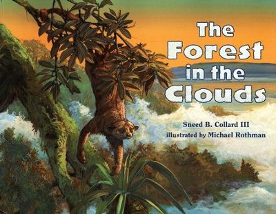 The Forest in the Clouds   -     By: Sneed B. Collard III     Illustrated By: Michael Rothman