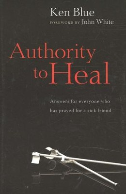 Authority to Heal   -     By: Ken Blue