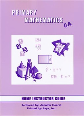 Singapore Math Primary Math Home Instructor's Guide 6A   -
