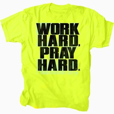Work Hard, Pray Hard Shirt, Small   Safety Green  -