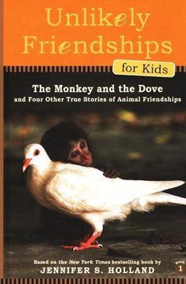 The Monkey and the Dove Unlikely Friendships for Kids  -     By: Jennifer S. Holland