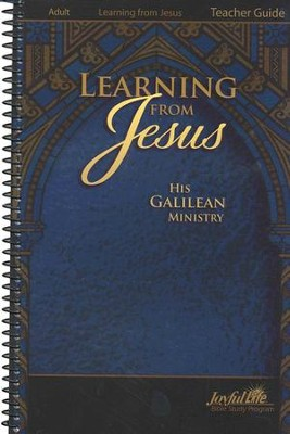 Learning from Jesus: His Galilean Ministry Adult Bible Study Teacher Guide  -