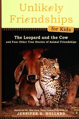 The Leopard and the Cow Unlikely Friendships for Kids  -     By: Jennifer S. Holland