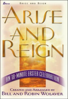 Arise And Reign, Book  -     By: Bill Wolaver, Robin Wolaver
