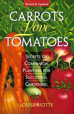 Carrots Love Tomatoes   -     By: Louise Riotte