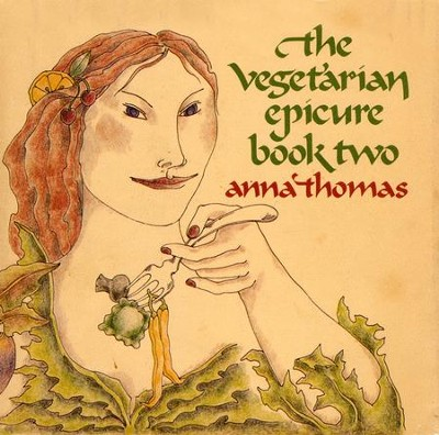 The Vegetarian Epicure: Book Two: 325 Recipes  -     By: Anna Thomas