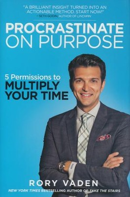 Procrastinate on Purpose: 5 Permissions to Multiply Your Time  -     By: Rory Vaden