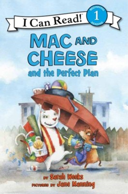 Mac and Cheese and the Perfect Plan  -     By: Sarah Weeks     Illustrated By: Jane Manning