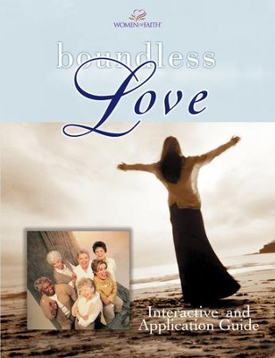 Boundless Love: A Women of Faith Interactive and Application Guide - eBook  -     By: Women of Faith