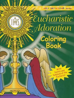 Eucharistic Adoration Coloring Book  -     By: Katherine Sotnik