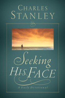 Seeking His Face: A Daily Devotional - eBook  -     By: Charles F. Stanley