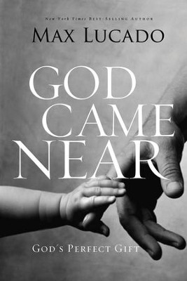God Came Near - eBook  -     By: Max Lucado