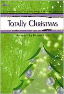 Totally Christmas, 12 Contemporary Christmas Songs and Sketches  for Youth, Songbook  -     By: Dennis Allen