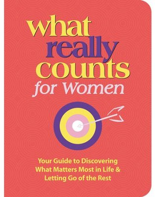 What Really Counts for Women: Your Guide to Discovering What's Most Important in Life and Letting Go of the Rest - eBook  -