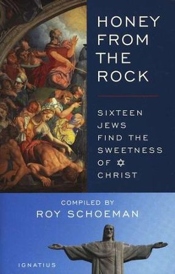 Honey From the Rock: Sixteen Jews Find the Sweetness of Jesus  -